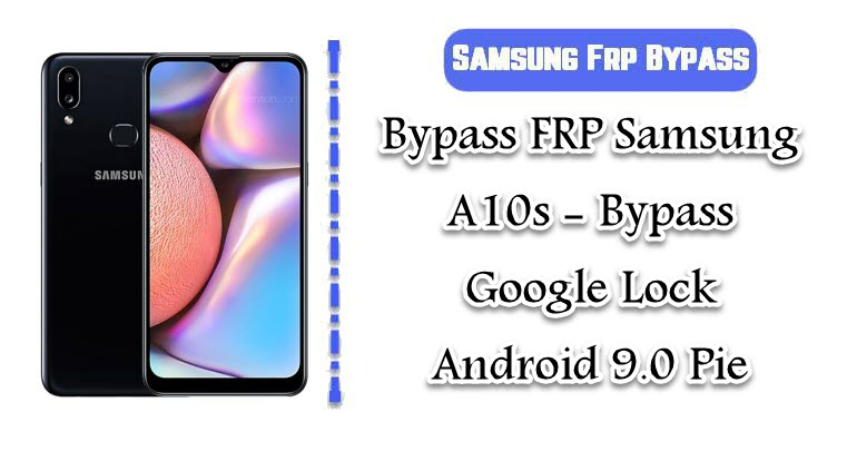 SAMSUNG Galaxy A10s FRP Google Account Bypass Android 9
